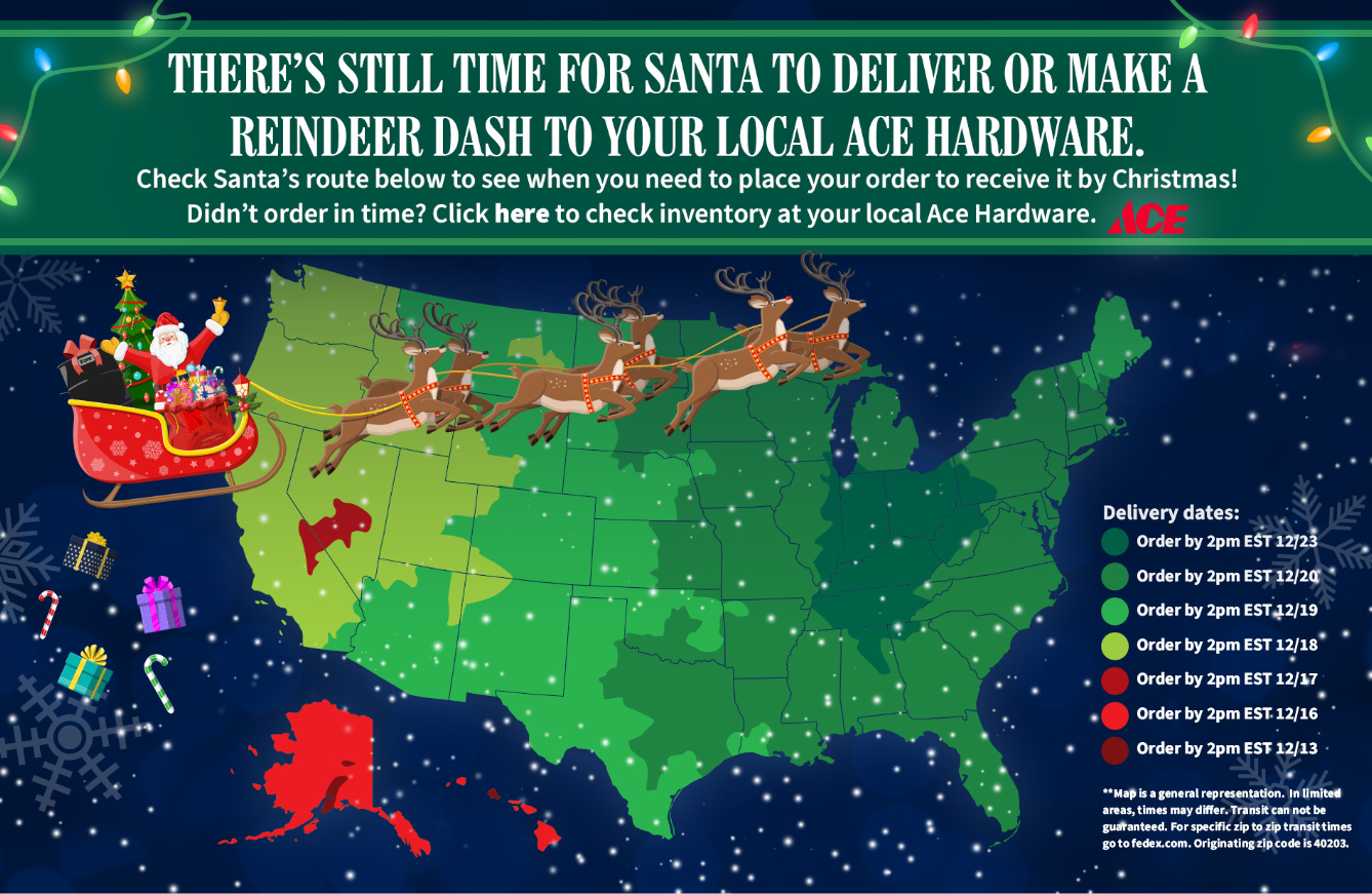 There's still time for Santa to deliver or make a reindeer dash to your local ACE Hardware.